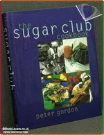 The Sugar Club Cookbook Peter Gordon