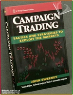 Campaign Trading: Tactics and Strategies to Exploit the Markets J