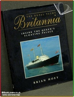 The Royal Yacht Britannia: Inside the Queen's Floating Palace Bri