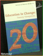 Education is change: Twenty Viewpoints Edited by Harvey McQueen