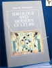 Ideology and Modern Culture: Critical Social Theory in the Era of