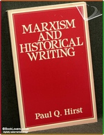 Marxism and Historical Writing Paul Q. Hirst