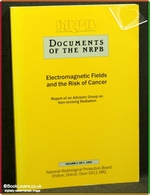 Electromagnetic Fields and the Risk of Cancer: Report of an Advis