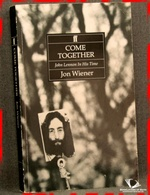 Come Together: John Lennon in His Time Jon Wiener