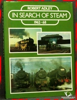 In Search of Steam 1962-68 Robert Adley