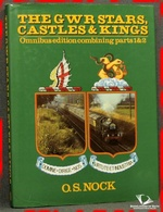 The GWR Stars, Castles & Kings: Omnibus Edition Containing Parts