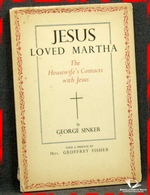 Jesus Loved Martha: The Housewife's Contacts with Jesus George Si