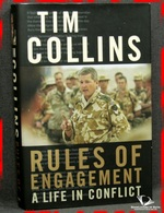 Rules of Engagement: A Life in Conflict Tim Collins