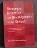 Strategic Direction and Development of the School Brent Davies &