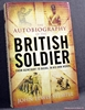 The Autobiography of the British Soldier: From Agincourt to Basra