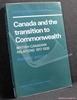 Canada and the Transition to Commonwealth: British-Canadian Relat