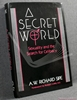 A Secret World: Sexuality and the Search for Celibacy A.W. Richar
