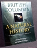 British Columbia: A Natural History Richard Cannings & Sydney Can