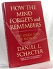 How the Mind Forgets and Remembers: The Seven Sins of Memory Dani