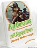 Big Bosoms and Square Jaws: The Biography of Russ Meyer, King of