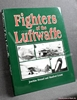 Fighters of the Luftwaffe Joachim Dressel & Manfred Greihl
