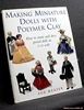 Making Miniature Dolls with Polymer Clay: How to Create and Dress