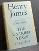 Henry James: The Untried Years 1843-1870 Leon Edel