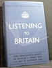Listening to Britain: Home Intelligence Reports on Britain's Fine