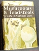 Mushrooms & Toadstools: A Study of the Activities of Fungi John R