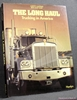 The Long Haul: Trucking in America Alberto Martinez, Jean-Loup No