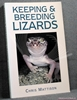 Keeping and Breeding Lizards: Their Natural History and Care in C