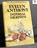 Imperial Highness Evelyn Anthony