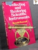 Collecting and Restoring Scientific Instruments Ronald Pearsall
