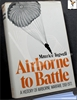 Airborne to Battle: A History of Airborne Warfare 1918-1971 Mauri