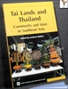 Tai Lands and Thailand Edited by Andrew Walker