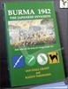 Burma 1942: The Japanese Invasion: Both Sides Tell the Story of a